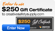 Enter to win a $250 Gift Certificate to Creative Safety Supply